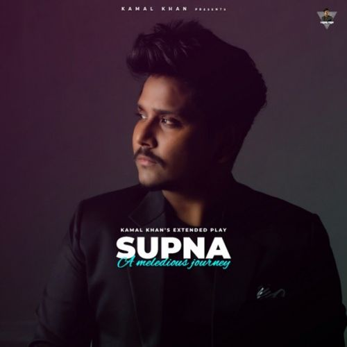 Supna (A Melodious Journey) Kamal Khan full album mp3 songs download