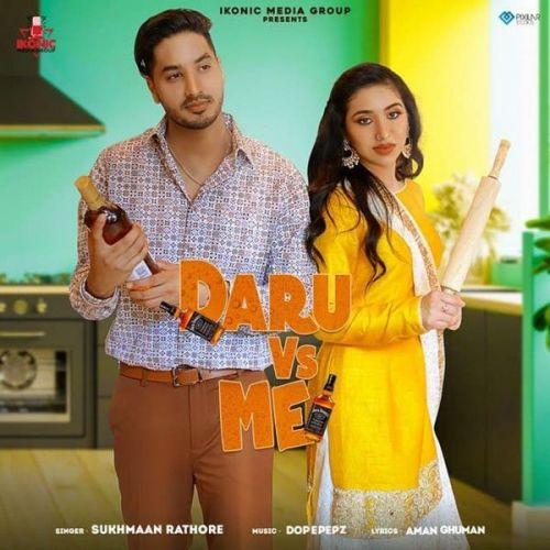 Daru Vs Me Sukhmaan Rathore Mp3 Song Free Download