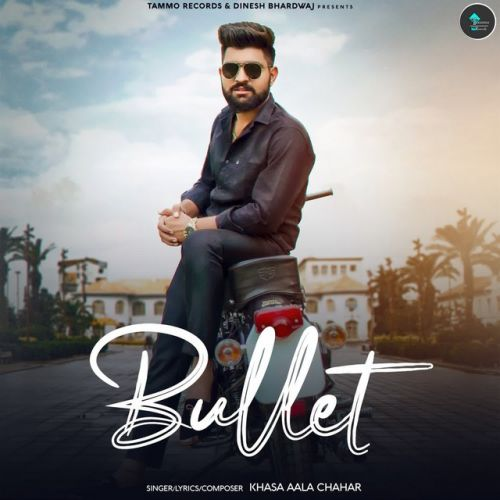 Bullet Khasa Aala Chahar Mp3 Song Free Download