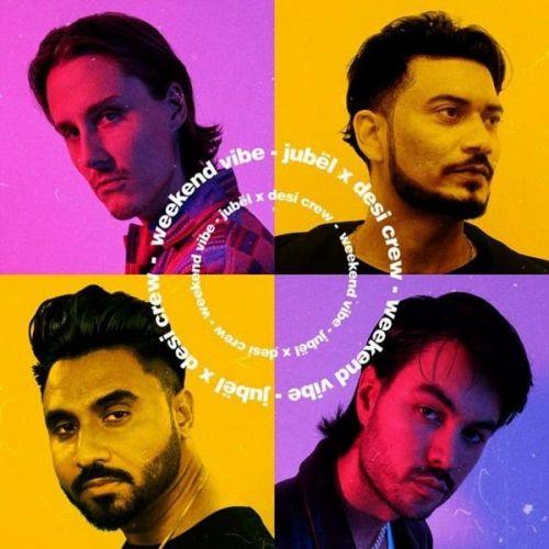 Weekend Vibe Desi Crew, Jubel Mp3 Song Free Download
