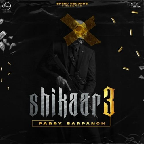 Shikaar 3 Parry Sarpanch Mp3 Song Free Download