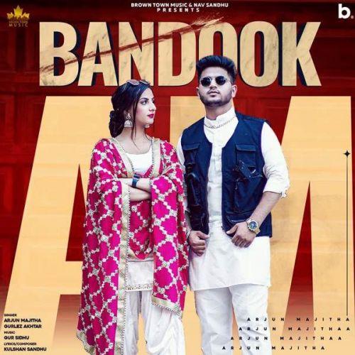 Bandook Gurlez Akhtar, Arjun Majitha Mp3 Song Free Download